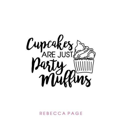 Freebie Cut File Cupcakes Are Just Party Muffins Rebecca Page